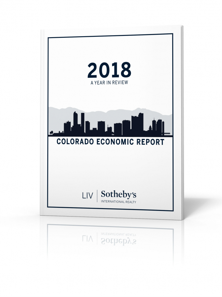 To view the 2018 Economic Report and the rest of the LIV Sotheby's International Realty reports, visit www.ColoradoMarketReports.com