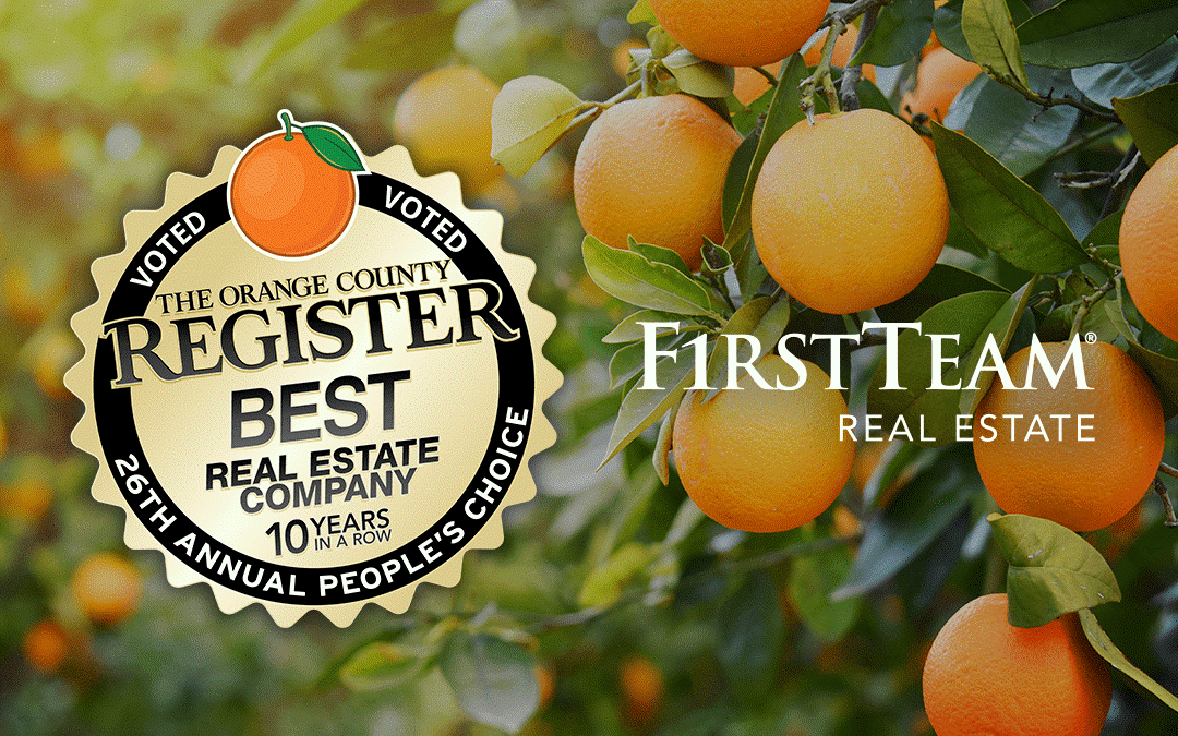 "Voted #1 as the ""Best Real Estate Company"" in Orange County, First Team Real Estate recognized in Best of OC for outstanding service and impressive results"
