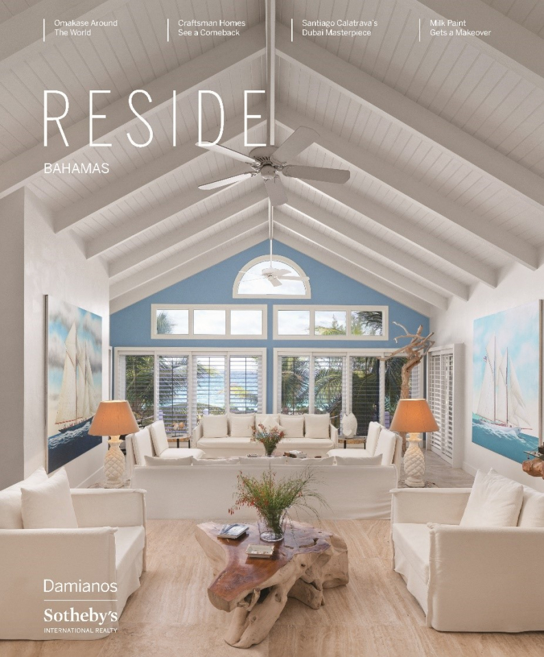 Hot off the Press.  The 2019 fall edition of RESIDE Bahamas, a bespoke luxury lifestyle magazine, features properties exclusively listed by Damianos Sotheby's International Realty as well as lifestyle articles and celebrity interviews with chef and TV judge Aarón Sánchez and famed architect Santiago Calatrava.
